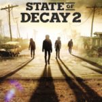Top 10 Survival Tips for State of Decay 2 for XBox One